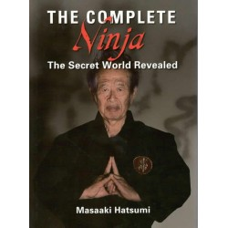The complete Ninja - the secret world revealed
